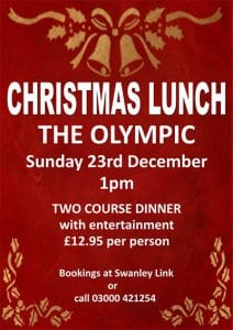 Christmas lunch at the Olympic on Sunday 23 December from 1pm - Bookings at Swanley Link or call 03000 421254